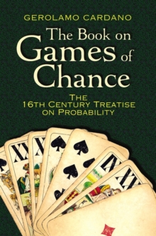 The Book on Games of Chance: The 16th Century Treatise on Probability, Paperback Book
