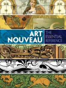 Art Nouveau: The Essential Reference, Paperback / softback Book