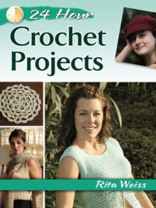 24-Hour Crochet Projects, Paperback Book
