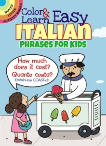 Color & Learn Easy Italian Phrases for Kids, Paperback Book