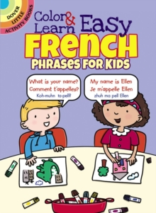 Color & Learn Easy French Phrases for Kids, Paperback / softback Book