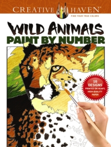 Creative Haven Wild Animals Paint by Number, Paperback Book