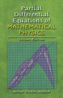 Partial Differential Equations of Mathematical Physics : Second Edition, Paperback / softback Book