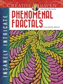Creative Haven Insanely Intricate Phenomenal Fractals Coloring Book, Paperback / softback Book
