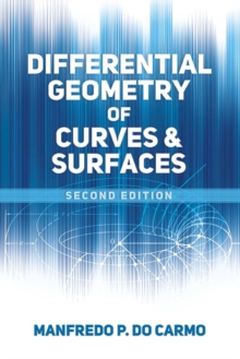 Differential Geometry of Curves and Surfaces : Second Edition, Paperback Book