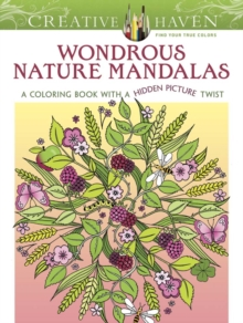 Creative Haven Wondrous Nature Mandalas : A Coloring Book with a Hidden Picture Twist, Paperback Book