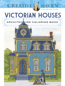 Creative Haven Victorian Houses Architecture Coloring Book, Paperback / softback Book