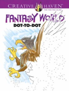 Creative Haven Fantasy World Dot-to-Dot, Paperback / softback Book