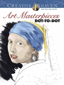 Creative Haven Art Masterpieces Dot-to-Dot, Paperback / softback Book