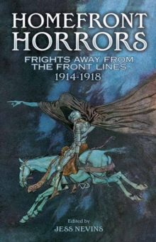 Homefront Horrors : Frights Away From the Front Lines, 1914-1918, Paperback / softback Book