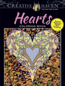 Creative Haven Hearts Coloring Book : Romantic Designs on a Dramatic Black Background, Paperback / softback Book