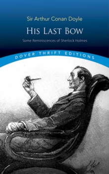 His Last Bow : Some Reminiscences of Sherlock Holmes, Paperback / softback Book