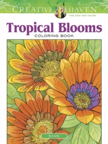 Creative Haven Tropical Blooms Coloring Book, Paperback Book