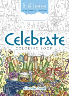 BLISS Celebrate! Coloring Book : Your Passport to Calm, Paperback / softback Book