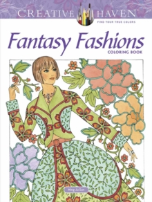 Creative Haven Fantasy Fashions Coloring Book, Paperback Book