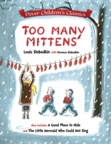 Too Many Mittens / A Good Place to Hide / The Little Mermaid Who Could Not Sing, Paperback / softback Book