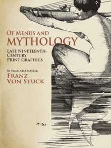 Of Menus and Mythology (Tentative) : Late Romantic Graphic Works, Paperback / softback Book
