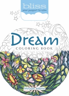 BLISS Dream Coloring Book : Your Passport to Calm, Paperback / softback Book