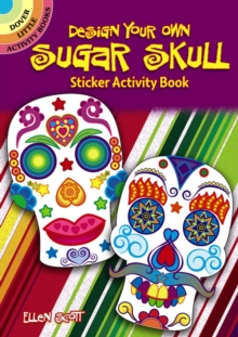 Design Your Own Sugar Skull Sticker Activity Book, Paperback / softback Book