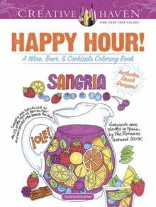 Creative Haven Happy Hour! : A Wine, Beer, and Cocktails Coloring Book, Paperback Book