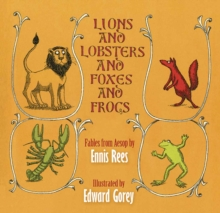 Lions and Lobsters and Foxes and Frogs : Fables from Aesop, Hardback Book