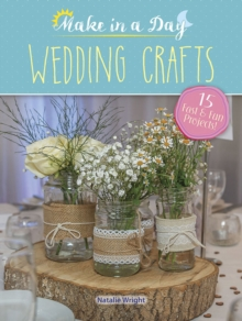 Make in a Day: Wedding Crafts, Paperback / softback Book