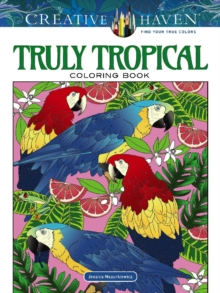 Creative Haven Truly Tropical Coloring Book, Paperback / softback Book