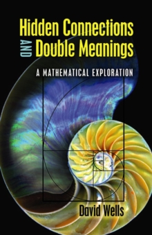 Hidden Connections and Double Meanings: A Mathematical Exploration, Paperback / softback Book