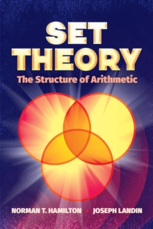 Set Theory: The Structure of Arithmetic, Paperback / softback Book
