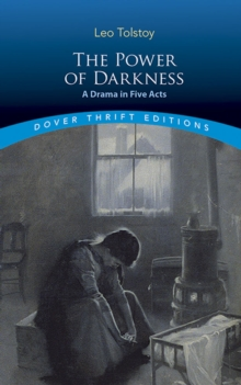 The Power of Darkness: A Drama in Five Acts : A Drama in Five Acts, Paperback / softback Book