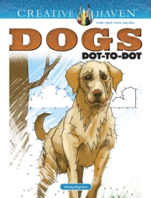 Creative Haven Dogs Dot-to-Dot, Paperback / softback Book