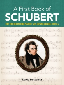 A First Book of Schubert : With Downloadable MP3s, Paperback / softback Book