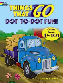 Things That Go Dot-to-Dot Fun : Count from 1 to 101!, Stickers Book