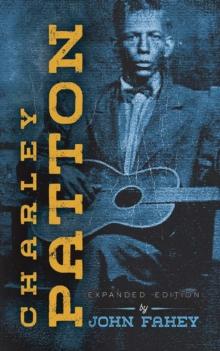 Charley Patton : Expanded Edition, Paperback / softback Book