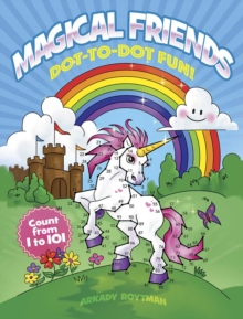 Magical Friends Dot-to-Dot Fun!: Count From 1 to 101, Paperback / softback Book