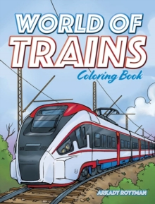 World of Trains Coloring Book, Paperback / softback Book