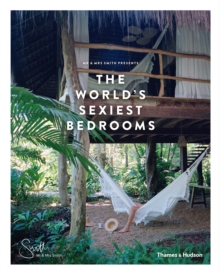 Mr & Mrs Smith Presents the World's Sexiest Bedrooms, Hardback Book