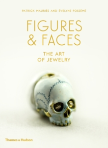 Figures & Faces : The Art of Jewelry, Hardback Book