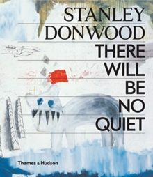 Stanley Donwood: There Will Be No Quiet, Hardback Book