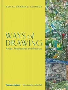 Ways of Drawing : Artists' Perspectives and Practices, Hardback Book