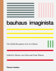 Bauhaus Imaginista : A School in the World, Hardback Book
