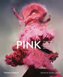 Pink: The History of a Punk, Pretty, Powerful Colour, Hardback Book