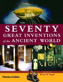The Seventy Great Inventions of the Ancient World, Hardback Book