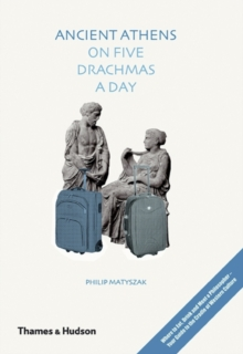Ancient Athens on Five Drachmas a Day, Hardback Book