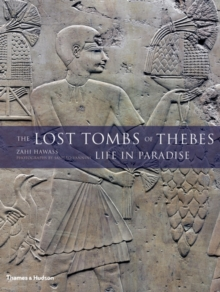 The Lost Tombs of Thebes : Life in Paradise, Hardback Book