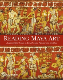 Reading Maya Art: A Hieroglyphic Guide to Ancient Maya Painting, Hardback Book