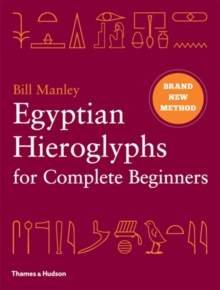 Egyptian Hieroglyphs for Complete Beginners, Hardback Book