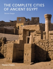 Complete Cities of Ancient Egypt, Hardback Book