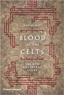Blood of the Celts : The New Ancestral Story, Hardback Book