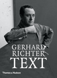 Gerhard Richter - Text: Writing, Interviews and Letters 1961-2007, Hardback Book